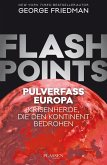 Flashpoints - Pulverfass Europa (eBook, ePUB)