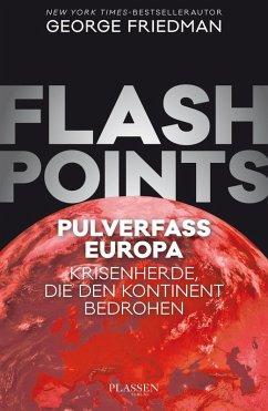 Flashpoints - Pulverfass Europa (eBook, ePUB) - Friedman, George