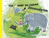 Ich wär so gerne Zoodirektor (eBook, ePUB)