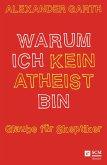 Warum ich kein Atheist bin (eBook, ePUB)