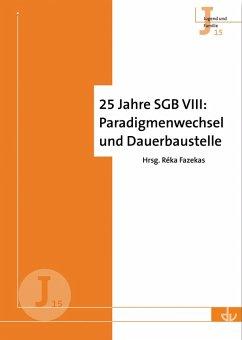 25 Jahre SGB VIII: Paradigmenwechsel und Dauerbaustelle (eBook, PDF)