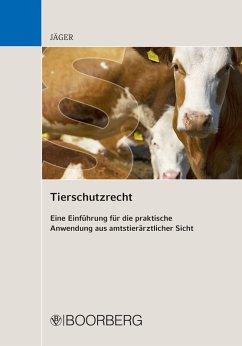 Tierschutzrecht (eBook, ePUB) - Jäger, Cornelie