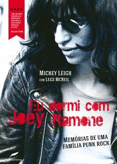 Eu dormi com Joey Ramone (eBook, ePUB) - Leigh, Mickey; Mcneil, Legs