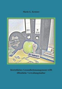 Betriebliches Gesundheitsmanagement trifft öffentliche Verwaltungskultur (eBook, ePUB)