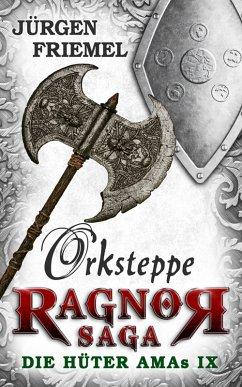 Orksteppe / Ragnor Saga Bd.9 (eBook, ePUB)