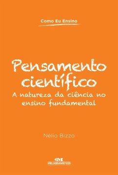 Pensamento Científico (eBook, ePUB) - Bizzo, Nélio