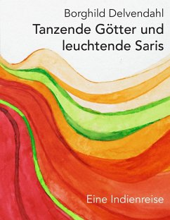 Tanzende Götter und leuchtende Saris (eBook, ePUB) - Delvendahl, Borghild
