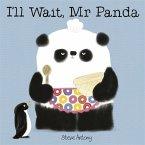 I'll Wait, Mr Panda