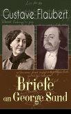 Gustave Flaubert: Briefe an George Sand (Vollständige deutsche Ausgabe) (eBook, ePUB)