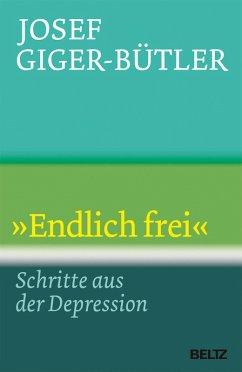 »Endlich frei« (eBook, ePUB) - Giger-Bütler, Josef