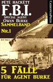 5 Fälle für Agent Burke - Sammelband Nr. 1 (FBI Special Agent) (eBook, ePUB)