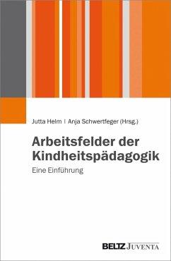 Arbeitsfelder der Kindheitspädagogik (eBook, PDF)