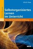 Selbstorganisiertes Lernen im Unterricht (eBook, PDF)