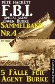 5 Fälle für Agent Burke - Sammelband Nr. 4 (FBI Special Agent) (eBook, ePUB)