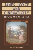 James Joyce and Cinematicity: Before and After Film