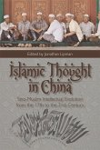 Islamic Thought in China: Sino-Muslim Intellectual Evolution from the 17th to the 21st Century