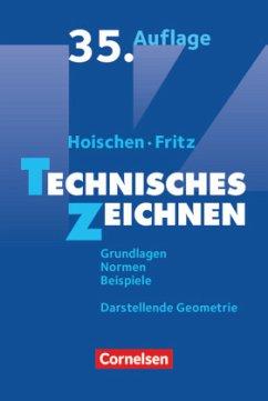 9783061510404 - Hans Hoischen, Andreas Fritz: Technisches Zeichnen: Grundlagen, Normen, Beispiele, Darstellende Geometrie. Fachbuch (Paperback) - Buch