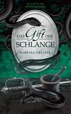 Das Gift der Schlange - Drucker, Barbara