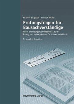 Prüfungsfragen für Bausachverständige. - Bogusch, Norbert; Weber, Helmut