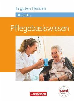 In guten Händen - Pflegebasiswissen - Schülerbuch - Hofmann, Irmgard; Jacobi-Wanke, Heike; Lull, Anja; Peker-Vogelsang, Julia; Schmieden, Volker