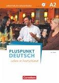 Pluspunkt Deutsch - Leben in Deutschland A2: Gesamtband - Arbeitsbuch mit Audio-CDs und Lösungsbeileger