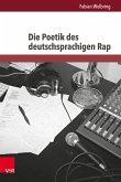 Die Poetik des deutschsprachigen Rap (eBook, PDF)