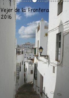 Vejer de la Frontera (Wandkalender 2016 DIN A3 hoch)