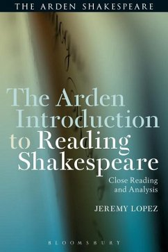 The Arden Introduction to Reading Shakespeare - Lopez, Jeremy
