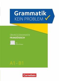 Grammatik - kein Problem A1-B1 - Französisch. Übungsbuch - Funke, Micheline