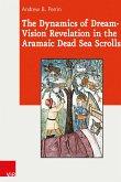 The Dynamics of Dream-Vision Revelation in the Aramaic Dead Sea Scrolls (eBook, PDF)