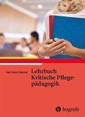 Lehrbuch Kritische Pflegepädagogik (eBook, PDF)