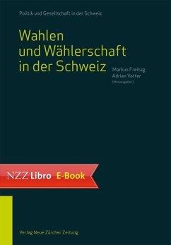 Wahlen und Wählerschaft in der Schweiz (eBook, ePUB)