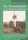 Als Grenzsoldat in der Mitte Deutschlands