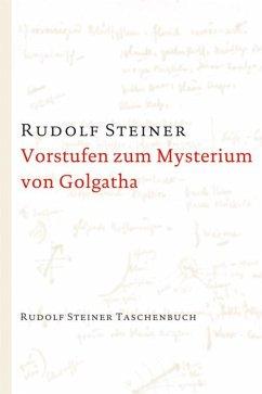 Vorstufen zum Mysterium von Golgatha - Steiner, Rudolf