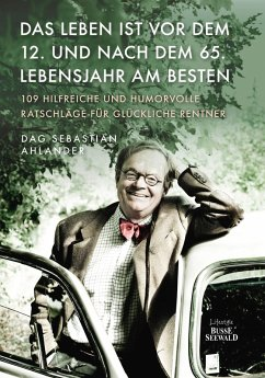 Das Leben ist vor dem 12. und nach dem 65. Lebensjahr am besten (eBook, PDF) - Ahlander, Dag Sebastian