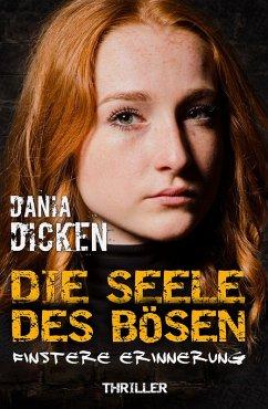 Die Seele des Bösen - Finstere Erinnerung / Sadie Scott Bd.1 (eBook, ePUB) - Dicken, Dania