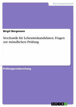 Stochastik für Lehramtskandidaten. Fragen zur mündlichen Prüfung (eBook, PDF)