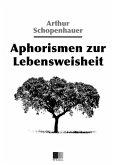 Aphorismen zur Lebensweisheit (eBook, ePUB)