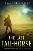 The Last Tail-Horse (The Ageless Post-Apocalypse Series, #1) (eBook, ePUB)