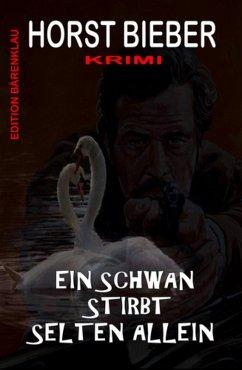 Ein Schwan stirbt selten allein (eBook, ePUB)