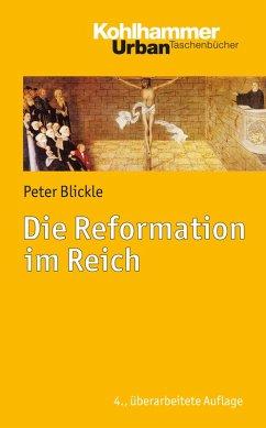 Die Reformation im Reich (eBook, ePUB) - Blickle, Peter