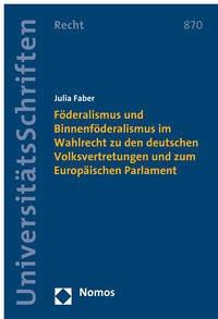 Föderalismus und Binnenföderalismus im Wahlrecht zu den deutschen Volksvertretungen und zum Europäischen Parlament