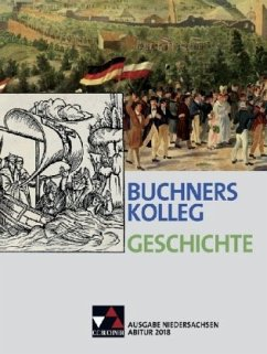 Buchners Kolleg Geschichte, Ausgabe Niedersachsen, Abitur 2018