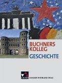Buchners Kolleg Geschichte - Ausgabe Rheinland Pfalz. Lehrbuch