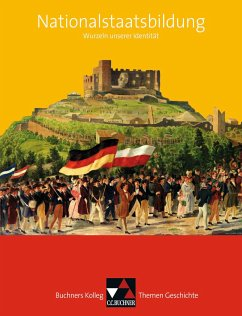 Buchners Kolleg. Themen Geschichte. Nationalstaatsbildung - Barth, Boris; Schell, Reiner; Wunderer, Hartmann; Ahbe, Thomas