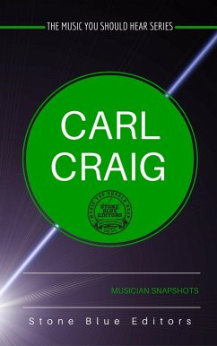 Carl Craig (The Music You Should Hear Series, #1)