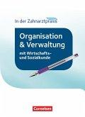 Zahnmedizinische Fachangestellte - Organisation und Verwaltung in der Zahnarztpraxis (mit Wirtschafts- und Sozialkunde). Schülerbuch