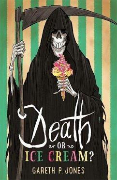 Death or Ice Cream? - Jones, Gareth P.