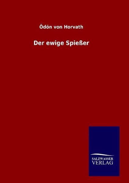 Der ewige Spießer - Horvath, Ödön von