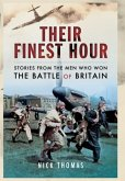 Their Finest Hour: Stories of the Men Who Won the Battle of Britain